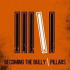 BECOMING THE BULLY Pillars album cover