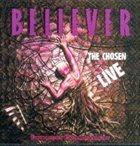 BELIEVER The Chosen Live album cover