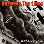 BETWEEN THE LINES Wake Up Call album cover