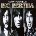 BIG BERTHA Cozy Powell's Big Bertha album cover