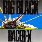 BIG BLACK Racer-X album cover