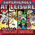 BILLY CLUB SANDWICH Superheroes At Leisure album cover