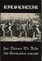 BILSKIRNIR For Victory We Ride/...bis Germanien erwacht album cover