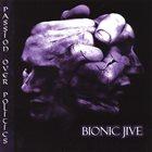 BIONIC JIVE Passion Over Politics album cover