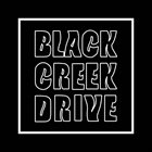 BLACK CREEK DRIVE Black Creek Drive album cover