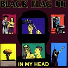BLACK FLAG In My Head Album Cover