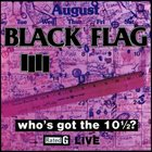 BLACK FLAG Who's Got the 10½? album cover