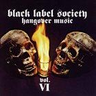 BLACK LABEL SOCIETY Hangover Music, Volume VI album cover