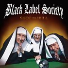BLACK LABEL SOCIETY Shot to Hell album cover