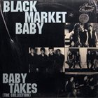 BLACK MARKET BABY Baby Takes (The Collection) album cover