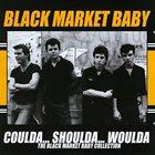 BLACK MARKET BABY Coulda... Shoulda... Woulda: The Black Market Baby Collection album cover
