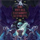 BLACK RAINBOWS Naam / White Hills / Black Rainbows / The Flying Eyes album cover