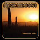 BLACK RAINBOWS Twilight in the Desert album cover