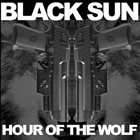 BLACK SUN Hour Of The Wolf album cover