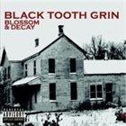 BLACK TOOTH GRIN Blossom & Decay album cover