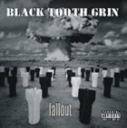 BLACK TOOTH GRIN Fallout album cover