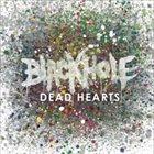 BLACKHOLE Dead Hearts album cover