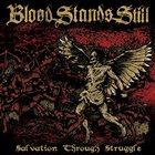 BLOOD STANDS STILL Salvation Through Struggle album cover