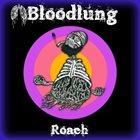 BLOODLUNG Roach album cover