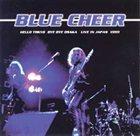 BLUE CHEER Hello Tokyo, Bye Bye Osaka: Live In Japan 1999 album cover