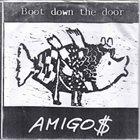 BOOT DOWN THE DOOR Amigo$ album cover