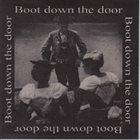 BOOT DOWN THE DOOR Boot Down The Door album cover