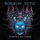 BORISLAV MITIC Electric Goddess album cover