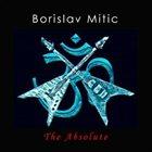 BORISLAV MITIC The Absolute album cover