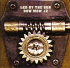 BOW WOW Bow Wow #2 - Led by the Sun album cover