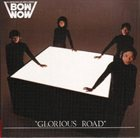 BOW WOW Glorious Road album cover