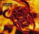 BOW WOW Still on Fire album cover