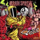 BRAIN SPASM Toxic Monstrosities album cover