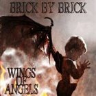 BRICK BY BRICK Wings Of Angels album cover