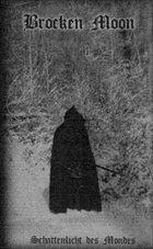 BROCKEN MOON Schattenlicht des Mondes album cover