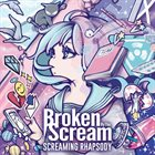 BROKEN BY THE SCREAM Screaming Rhapsody album cover