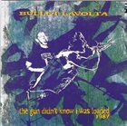 BULLET LAVOLTA The Gun Didn't Know I Was Loaded 1987 album cover