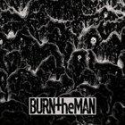 BURN THE MAN Burn The Man album cover