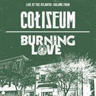 BURNING LOVE Coliseum / Burning Love: Live At The Atlantic album cover