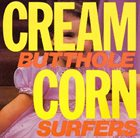 BUTTHOLE SURFERS Cream Corn From The Socket Of Davis album cover