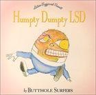 BUTTHOLE SURFERS Humpty Dumpty LSD album cover