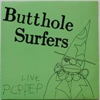 BUTTHOLE SURFERS Live PCPPEP album cover