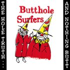 BUTTHOLE SURFERS The Hole Truth... And Nothing Butt! album cover