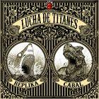 CABAL Lucha De Titanes Vol. 1: Cabal vs Replika album cover