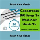 CACAORCASS 100 Songs to Wash Your Hands to album cover