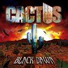 CACTUS Black Dawn album cover