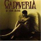 CADAVERIA In Your Blood album cover