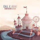 CALL IT HOME Unfamiliar album cover
