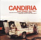 CANDIRIA What Doesn't Kill You... album cover