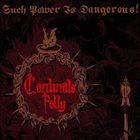 CARDINALS FOLLY Such Power Is Dangerous! album cover