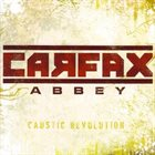 CARFAX ABBEY Caustic  Revolution album cover
